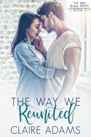 The Way We Reunited