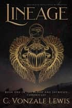 Lineage ebook by C. Vonzale Lewis