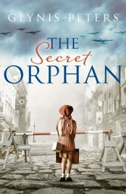 The Secret Orphan: A gripping historical romance full of secrets ebook by Glynis Peters