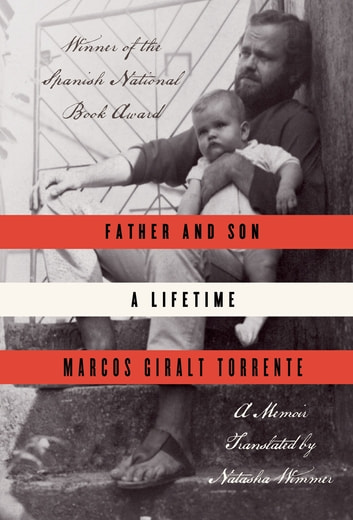 Father and Son - A Lifetime ebook by Marcos Giralt Torrente