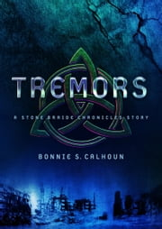 Tremors (Ebook Shorts) (Stone Braide Chronicles) - A Stone Braide Chronicles Story ebook by Bonnie S. Calhoun