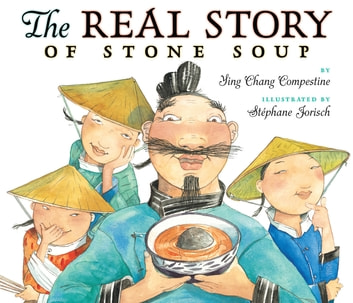 The Real Story of Stone Soup ebook by Ying Chang Compestine