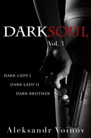 Dark Soul, Vol. 3 ebook by Aleksandr Voinov
