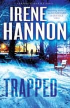 Trapped (Private Justice Book #2) - A Novel ebook by Irene Hannon