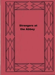 Strangers at the Abbey ebook by Elsie J. Oxenham