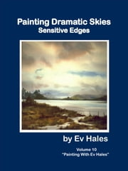 Painting Dramatic Skies - Senstitive Edges ebook by Ev Hales