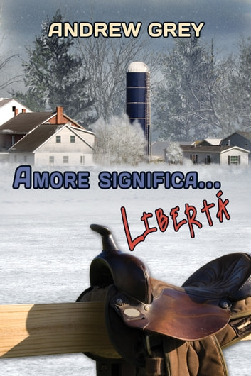Amore significa... libertà eBook by Andrew Grey