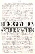 Hieroglyphics ebook by Arthur Machen