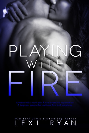 Playing with Fire ebook by Lexi Ryan