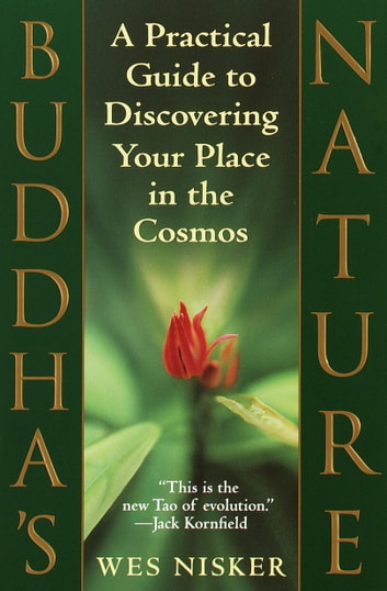 Buddha's Nature - A Practical Guide to Discovering Your Place in the Cosmos ebook by Wes Nisker