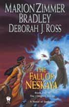 The Fall of Neskaya - The Clingfire Trilogy, Volume I電子書籍 Marion Zimmer Bradley, Deborah J. Ross