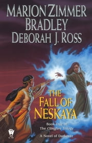The Fall of Neskaya - The Clingfire Trilogy, Volume I ebook by Marion Zimmer Bradley, Deborah J. Ross