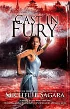 Cast In Fury (The Chronicles of Elantra, Book 4) ebook by Michelle Sagara