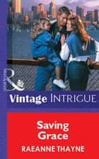 Saving Grace (Mills & Boon Vintage Intrigue) 電子書 by RaeAnne Thayne