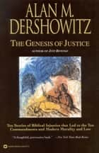 The Genesis of Justice ebook by Alan M. Dershowitz