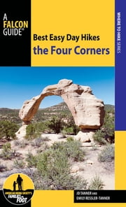 Best Easy Day Hikes the Four Corners ebook by JD Tanner,Emily Ressler-Tanner