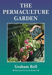 The Permaculture Garden ebook by Graham Bell