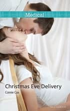 Christmas Eve Delivery ebook by Connie Cox