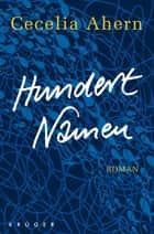 Hundert Namen - Roman ebook by Cecelia Ahern, Christine Strüh