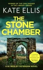 The Stone Chamber - Book 25 in the DI Wesley Peterson series ebook by Kate Ellis