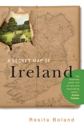 A Secret Map of Ireland ebook by Rosita Boland
