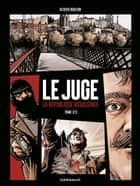 Le Juge, la République assassinée - Tome 2 ebook by Olivier Berlion, Olivier Berlion