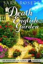 Death in an English Garden ebook by Sara Rosett