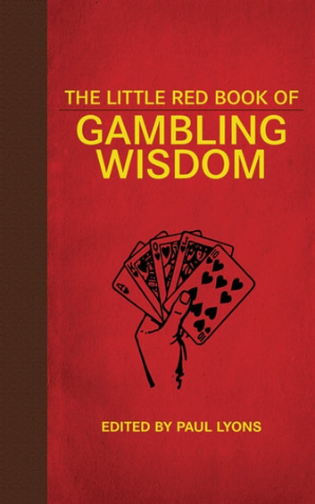 The Little Red Book of Gambling Wisdom ebook by Paul Lyons