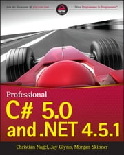 Professional C# 5.0 and .NET 4.5.1 ebook by Christian Nagel,Jay Glynn,Morgan Skinner