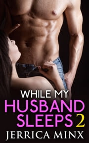 While My Husband Sleeps 2 ebook by Jerrica Minx