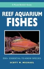 Reef Aquarium Fishes    ebook by Michael, Scott W.