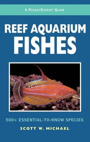 Reef Aquarium Fishes    ebook by Michael,Scott W.