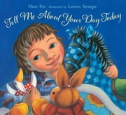 Tell Me About Your Day Today - with audio recording ebook by Mem Fox,Lauren Stringer