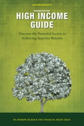 Aftershock's High Income Guide - Discover the Powerful Secrets to Achieving Superior Returns ebook by Andrew Packer