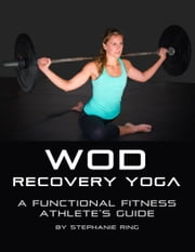 WOD Recovery Yoga ebook by Stephanie Ring