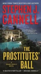 The Prostitutes' Ball - A Shane Scully Novel ebook by Stephen J. Cannell
