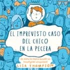 El imprevisto caso del chico en la pecera audiolibro by Lisa Thompson, Isabel Murillo Fort, Laura Romero