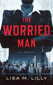 The Worried Man ebook by Lisa M. Lilly