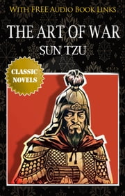 THE ART OF WAR Classic Novels: New Illustrated [Free Audiobook Links] ebook by SUN TZU