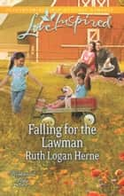 Falling for the Lawman ebook by Ruth Logan Herne