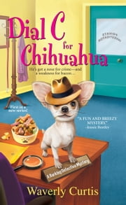 Dial C for Chihuahua ebook by Waverly Curtis