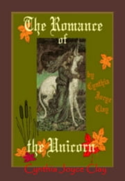 The Romance of the Unicorn ebook by Cynthia Joyce Clay