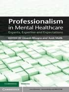 Professionalism in Mental Healthcare ebook by Dinesh Bhugra,Amit Malik