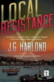 Local Resistance ebook by J G Harlond