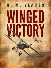 Winged Victory ebook by V. M. Yeates