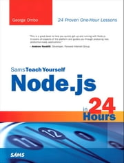 Sams Teach Yourself Node.js in 24 Hours ebook by George Ornbo