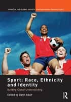 Sport: Race, Ethnicity and Identity ebook by Daryl Adair