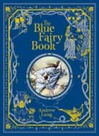 The Blue Fairy Book (Barnes & Noble Collectible Editions) ebook by Andrew Lang, H. J. Ford, G. P. Jacomb Hood
