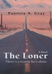 The Loner ebook by Patricia A. Gray