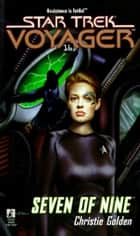 Seven of Nine ebook by Christie Golden